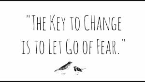 change fear